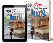100 More Easy Recipes in Jars by Bonnie Scott