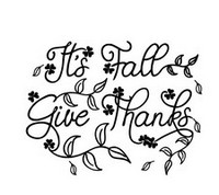 Fall Sayings - It's Fall, Give Thanks