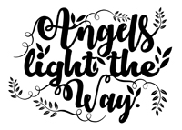 Angel Quotes - Angels light the way