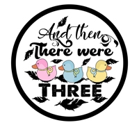 Baby Sayings - And then there were three