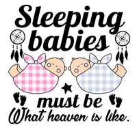 Baby Quotes - Sleeping babies must be what heaven is like