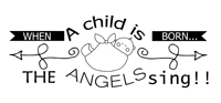 Baby Quotes - When a child is born the angels sing