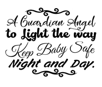 Baby Sayings - A guardian Angel to light the way keep baby safe night and day.