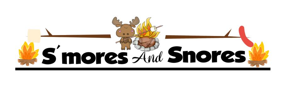Camper Quote - S'mores and Snores - Free Campsite Sign