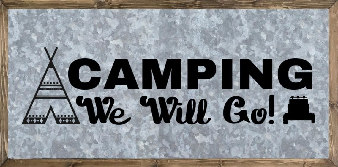 Outdoor Quotes - Camping Sayings - Camping We Will Go