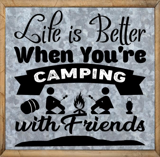Camping Words - Life is Better When You're Camping Friends