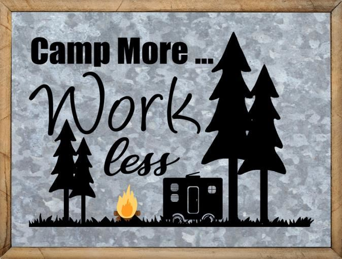 Camping Quotes - Camping Sign Camp More Work Less - Free