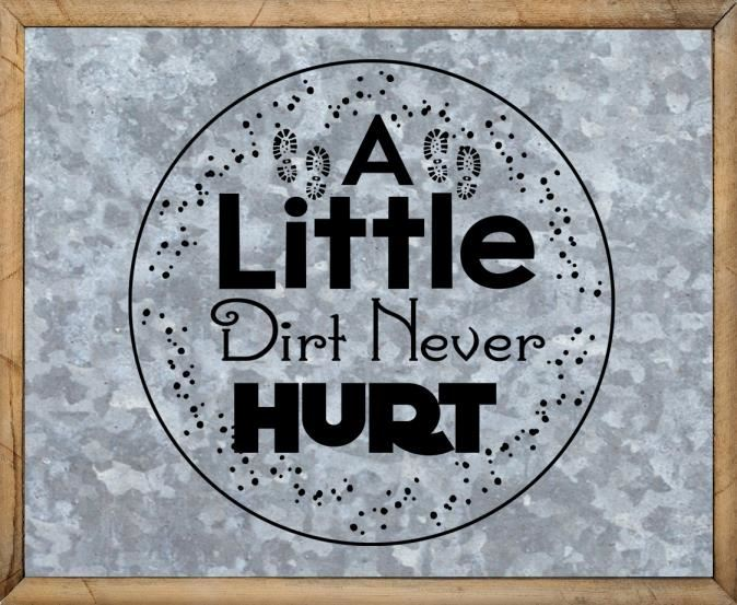 Camping Sayings - Free Tin Dirt Sign, Little Dirt Never Hurt