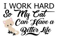 Cats Work Hard Saying
