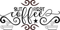 Coffee Sayings But first coffee