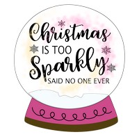 Quote Sparkly Snow Globe